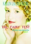 The Fairy Test (The Fairy Rose Chronicles) by Kailin Lauren Gow
