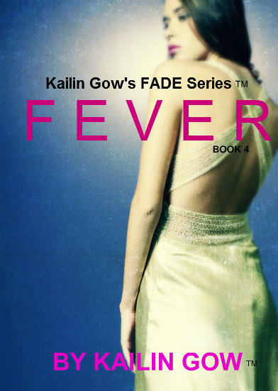 Fever (FADE #4) by Kailin Gow