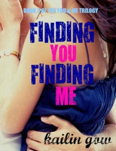 Finding You Finding Me (You & Me Trilogy #2) by Kailin Gow