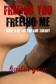 Freeing You Freeing Me by Kailin Gow
