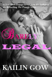 Barely Legal 1 by Kailin Gow